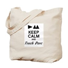 DM - Keep Calm & Touch Dave Tote Bag
