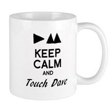 DM - Keep Calm & Touch Dave Mug