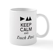 DM - Keep Calm & Touch Dave Small Mug