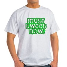MUST tweet NOW green black outline T-Shirt