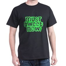 MUST tweet NOW green white outline T-Shirt