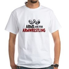 Arms are for Armwrestling Shirt