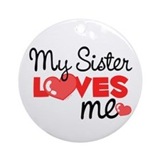 My Sister Love Me (red) Ornament (Round)