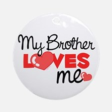 My Brother Love Me (red) Ornament (Round)