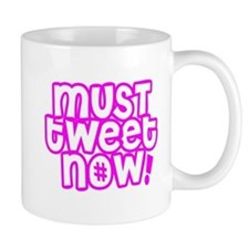 MUST tweet NOW pink white outline Small Mugs