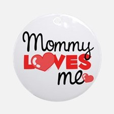 Mommy Love Me (red) Ornament (Round)