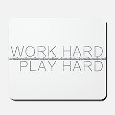 Work Hard/Play Hard Mousepad