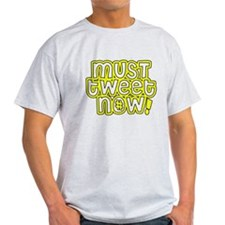 MUST tweet NOW yellow black outline T-Shirt