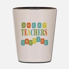Great Teachers Inspire Shot Glass