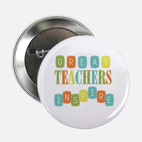 """Great Teachers Inspire 2.25"""" Button"""
