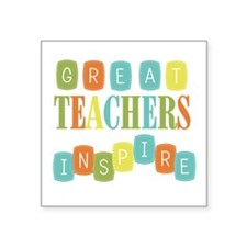 "Great Teachers Inspire Square Sticker 3"" x 3"""