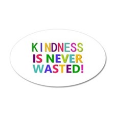 Kindness is Never Wasted Wall Decal