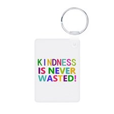 Kindness is Never Wasted Keychains