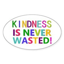 Kindness is Never Wasted Decal