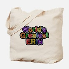 Worlds Greatest Erin Tote Bag