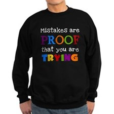 Mistakes Proof You Are Trying Sweatshirt