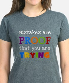 Mistakes Proof You Are Trying Tee