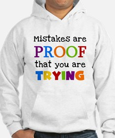 Mistakes Proof You Are Trying Hoodie