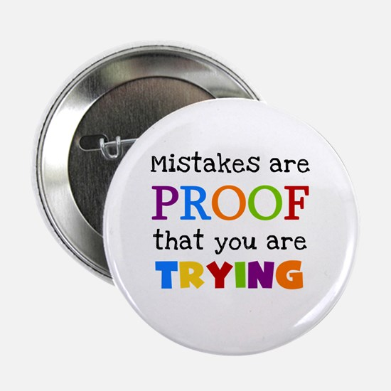 """Mistakes Proof You Are Trying 2.25"""" Button"""