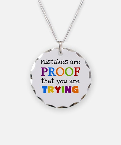 Mistakes Proof You Are Trying Necklace Circle Char