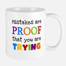Mistakes Proof You Are Trying Small Mugs