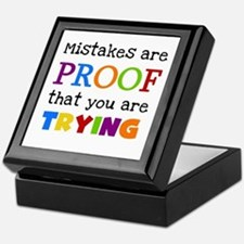 Mistakes Proof You Are Trying Keepsake Box