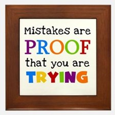Mistakes Proof You Are Trying Framed Tile