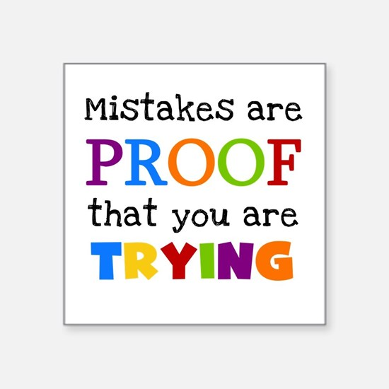 """Mistakes Proof You Are Trying Square Sticker 3"""" x"""