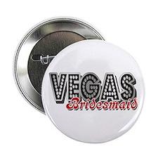 """Vegas Bridesmaid 2.25"""" Button"""