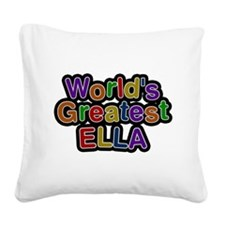 Worlds Greatest Ella Square Canvas Pillow