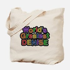 Worlds Greatest Denise Tote Bag