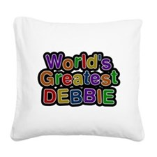 Worlds Greatest Debbie Square Canvas Pillow