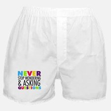 Never Stop Wondering Boxer Shorts