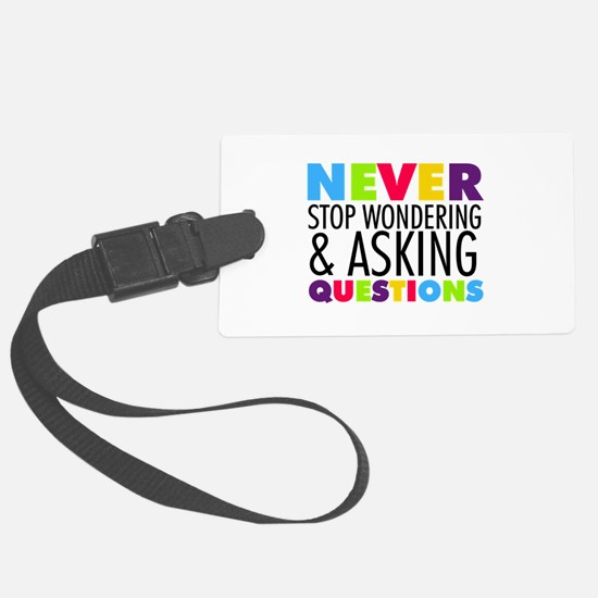 Never Stop Wondering Large Luggage Tag