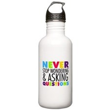 Never Stop Wondering Water Bottle
