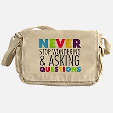 Never Stop Wondering Messenger Bag