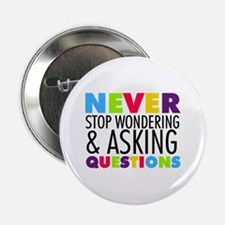 """Never Stop Wondering 2.25"""" Button"""