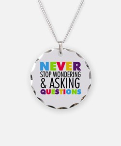 Never Stop Wondering Necklace Circle Charm