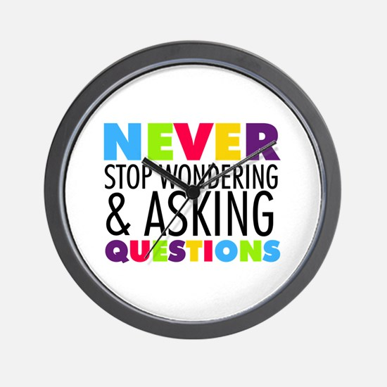 Never Stop Wondering Wall Clock