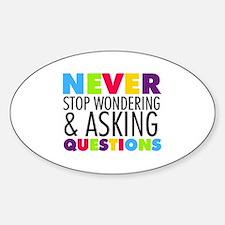 Never Stop Wondering Sticker (Oval)