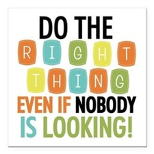 "Do The Right Thing Square Car Magnet 3"" x 3"""