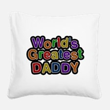 Worlds Greatest Daddy Square Canvas Pillow