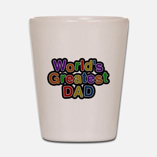 Worlds Greatest Dad Shot Glass