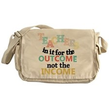 Teachers Outcome Not Income Messenger Bag