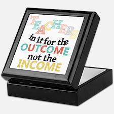 Teachers Outcome Not Income Keepsake Box