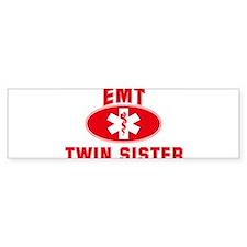 EMT Symbol: TWIN SISTER Bumper Bumper Sticker