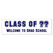 """Class of ?? Welcome..."" Bumper Bumper Sticker"