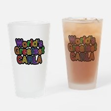 Worlds Greatest Carla Drinking Glass