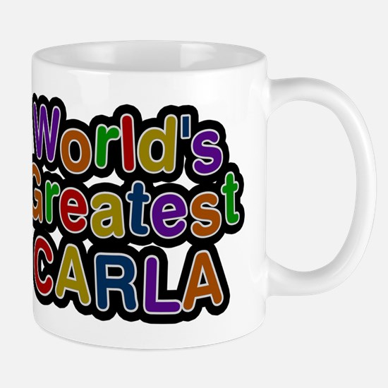 Worlds Greatest Carla Mug