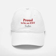 Proud EMT: Sister Baseball Baseball Cap